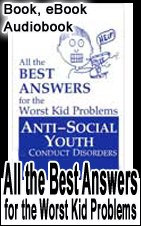 Paperback Book: Conduct Disorders, Best Answers for the Worst Kid Problems Behavior Management Series